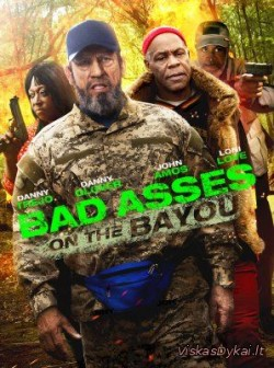 Kietas bičas 3 / Крутые чуваки 3 / Bad Ass 3: Bad Asses on the Bayou (2015) online